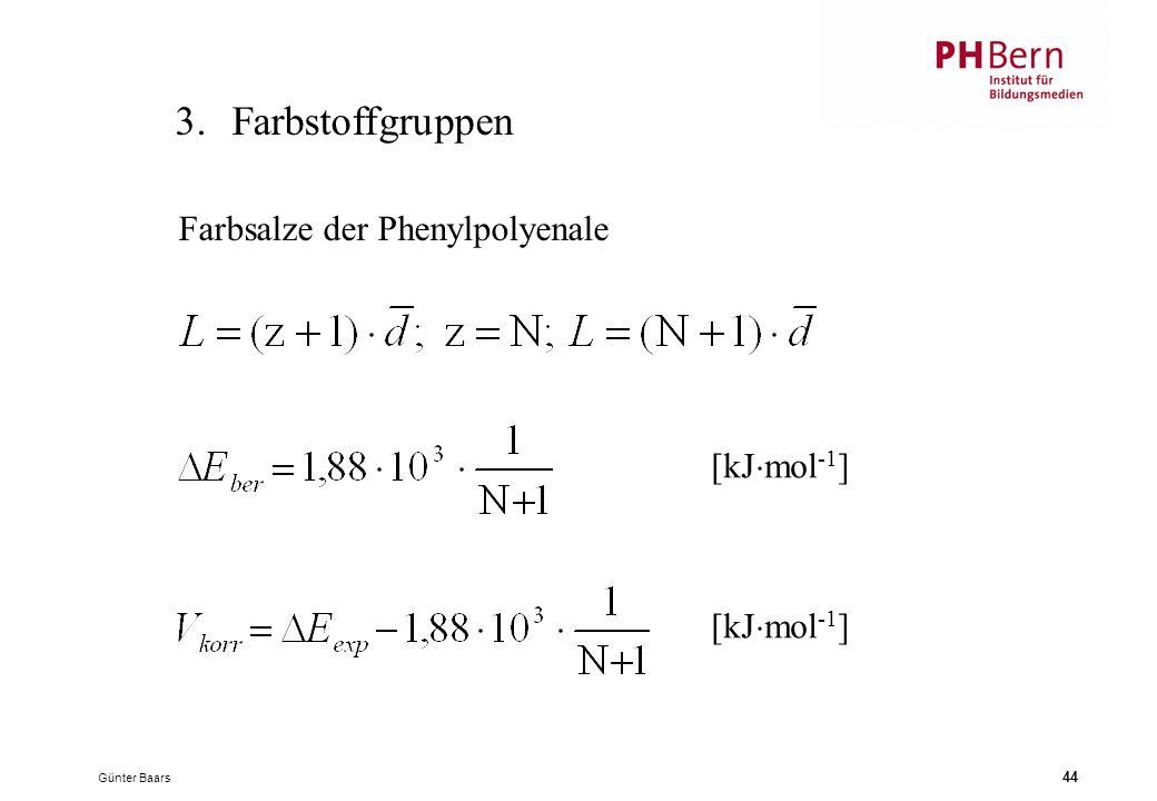 3. Farbstoffgruppen Farbsalze der Phenylpolyenale [kJmol-1]